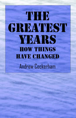 The Greatest Years: How Things Have Changed (Paperback)