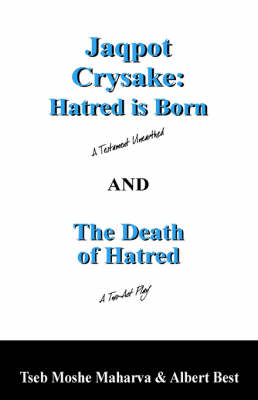 Jaqpot Crysake - Hatred Is Born: The Death of Hatred (Paperback)