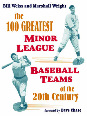 The 100 Greatest Minor League Baseball Teams of the 20th Century (Paperback)