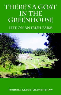 There's a Goat in the Greenhouse: Life on an Irish Farm (Paperback)