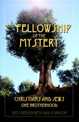 The Fellowship of the Mystery: Christians and Jews - One Brotherhood (Paperback)
