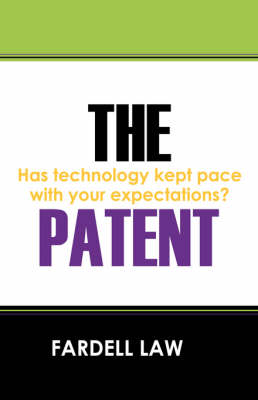 The Patent: Has Technology Kept Pace with Your Expectations? (Paperback)