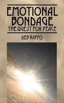 Emotional Bondage: The Quest for Peace (Paperback)