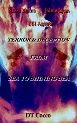 Nikki Shana Jaime Lynn FBI Agents: Terror and Deception from Sea to Shining Sea (Paperback)