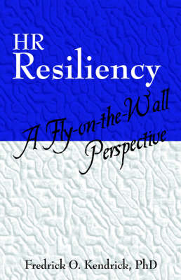 HR Resiliency: A Fly-On-The-Wall Perspective (Paperback)