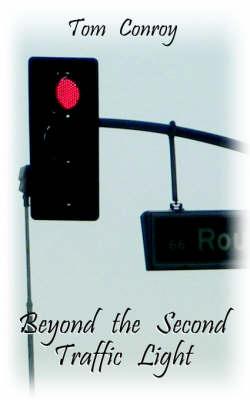 Beyond the Second Traffic Light (Paperback)