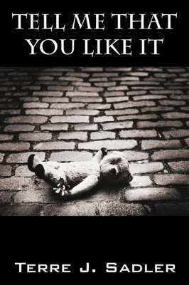 Tell Me That You Like It (Paperback)
