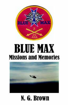 Blue Max: Missions & Memories (Paperback)