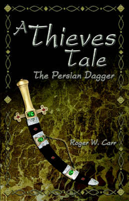 A Thieves Tale: The Persian Dagger (Paperback)