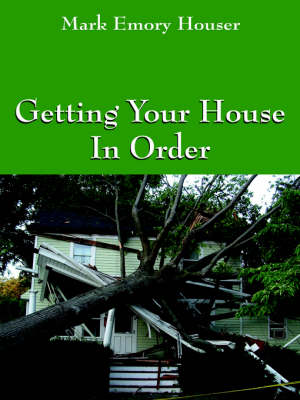 Getting Your House in Order: For People with Homeowners Insurance (Paperback)