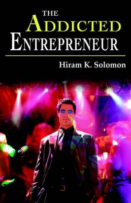 The Addicted Entrepreneur (Paperback)