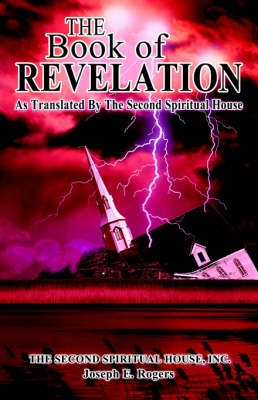 The Book of Revelation: As Translated by the Second Spiritual House (Paperback)