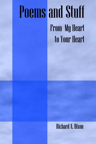 Poems and Stuff: From My Heart to Your Heart (Paperback)
