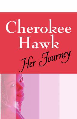 Cherokee Hawk: Her Journey (Paperback)