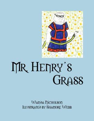 Mr. Henry's Grass (Paperback)