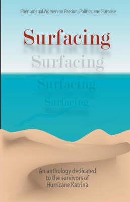 Surfacing... Phenomenal Women on Passion, Politics and Purpose (Paperback)