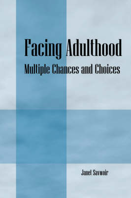Facing Adulthood: Multiple Chances and Choices, No Study Required (Paperback)