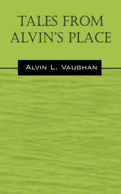 Tales from Alvin's Place (Paperback)