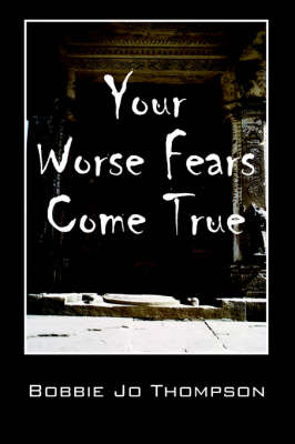 Your Worse Fears Come True (Paperback)