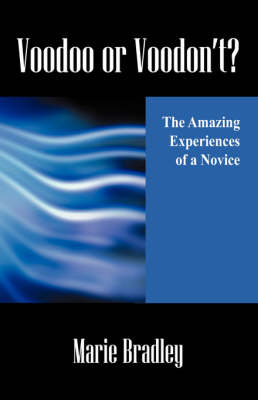 Voodoo or Voodon't? the Amazing Experiences of a Novice (Paperback)