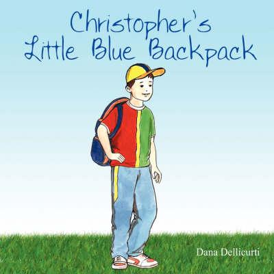 Christopher's Little Blue Backpack (Paperback)