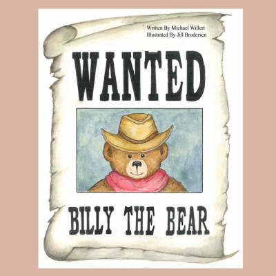 Wanted Billy the Bear (Paperback)