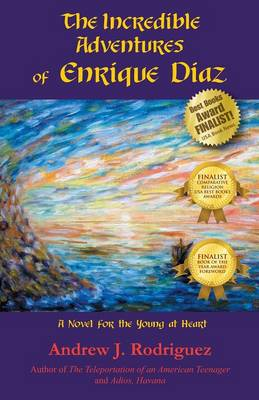 The Incredible Adventures of Enrique Diaz: A Novel for the Young at Heart (Paperback)