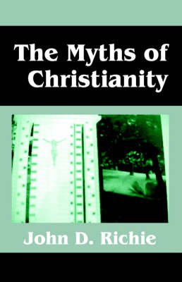 The Myths of Christianity (Paperback)