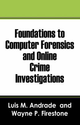 Foundations to Computer Forensics and Online Crime Investigations (Paperback)