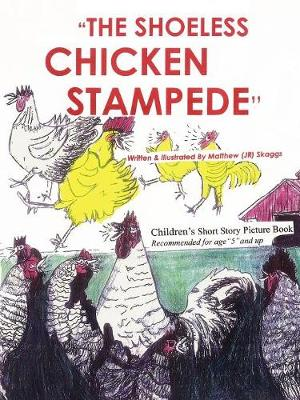 The Shoeless Chicken Stampede: The Chicken Book (Paperback)