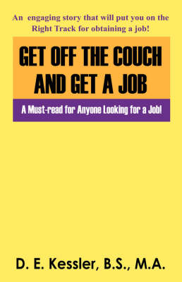 Get Off the Couch and Get a Job: A Must-Read for Anyone Looking for a Job (Paperback)