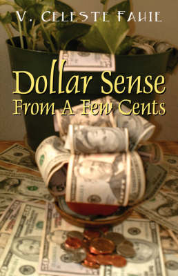 Dollar Sense from a Few Cents (Paperback)