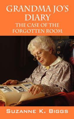 Grandma Jo's Diary: The Case of the Forgotten Room (Paperback)