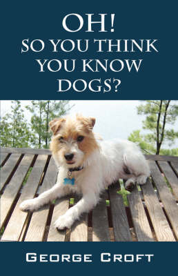 Oh! So You Think You Know Dogs? (Paperback)