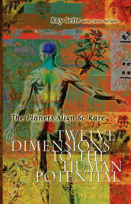 The Planets Align So Rare: Twelve Dimensions to the Human Potential (Paperback)