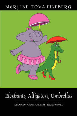 Elephants, Alligators, Umbrellas: A Book of Poems for Independent Thinkers (Paperback)