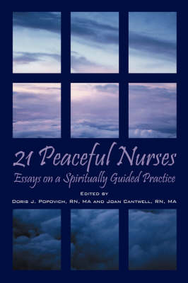21 Peaceful Nurses: Essays on a Spiritually Guided Practice (Paperback)
