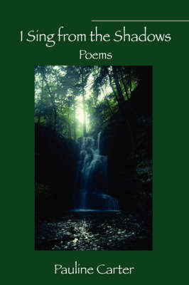 I Sing from the Shadows: Poems (Hardback)