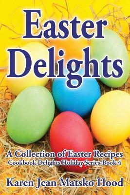 Easter Delights Cookbook (Paperback)