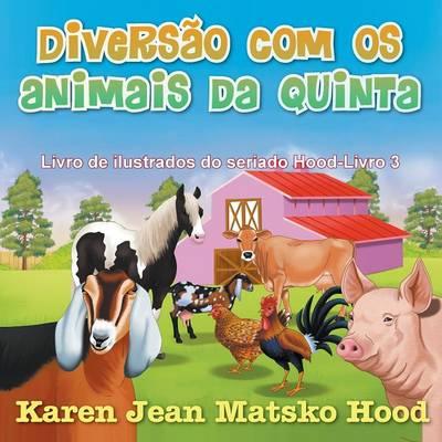 Diversao Com OS Animais Da Quinta - Hood Picture Book 3 (Paperback)