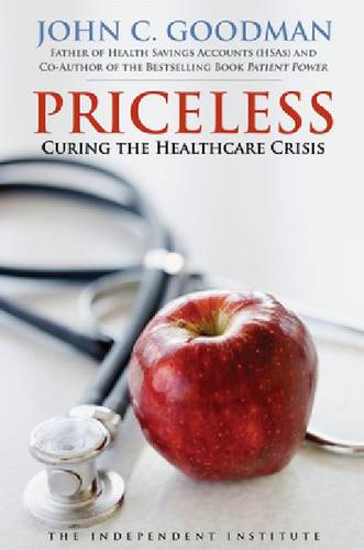 Priceless: Curing the Healthcare Crisis (Hardback)