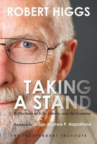 Taking a Stand: Reflections on Life, Liberty, and the Economy (Paperback)