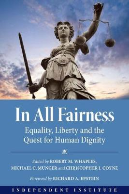 In All Fairness: Equality, Liberty, and the Quest for Human Dignity (Hardback)