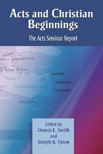 Acts and Christian Beginnings: The Acts Seminar Report (Paperback)