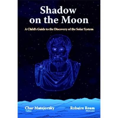 Shadow on the Moon: A Children's Guide to the Discovery of the Solar System (Hardback)