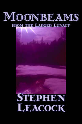 Moonbeams from the Larger Lunacy (Hardback)
