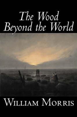The Wood Beyond the World (Hardback)