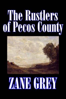 The Rustlers of Pecos County (Hardback)