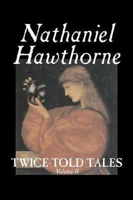 Twice-Told Tales, Volume II (Paperback)