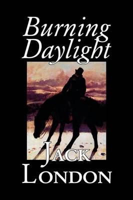 Burning Daylight (Paperback)